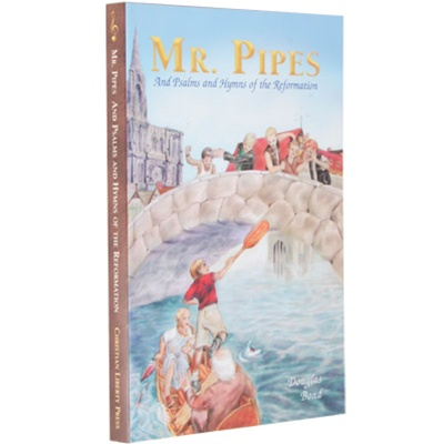 Mr Pipes and Psalms and Hymns of the Reformation