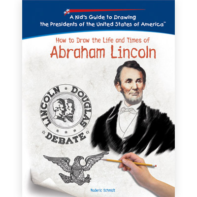 How to Draw the Life and Times of Abraham Lincoln