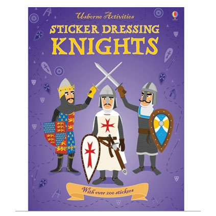 The Usborne Sticker Dressing Knights